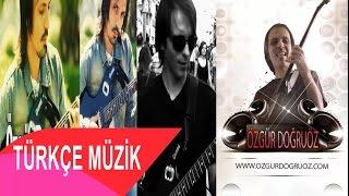 Türkçe Pop Müzik Mix | Turkish Pop Music | 2014 - Guitar Cover - Özgür Doğruöz
