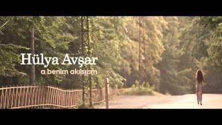 Hulya Avsar - A Benim Akılsızım