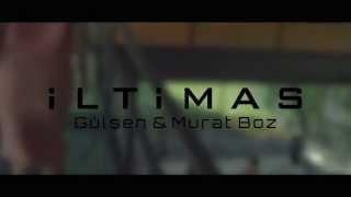 Gülşen&Murat Boz -İltimas