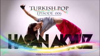 Hasan Akyüz - Turkish Pop Episode 006 ( Türkçe Pop 2014 )